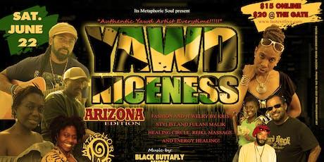 YAWD NICENESS - Arizona Edition tickets