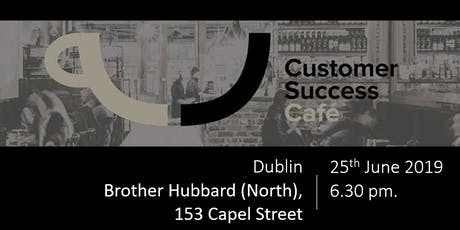 Customer Success Cafe - Dublin - June 2019 tickets