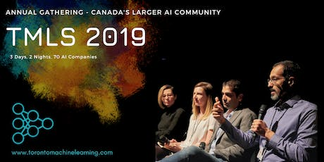 Toronto Machine Learning Society (TMLS) : 2019 Annual Conference & Expo tickets