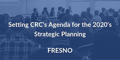 Setting CRC's Agenda for the 2020's: Fresno Strategic Planning