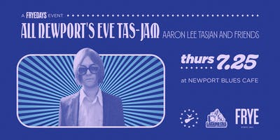 All Newport's Eve Tas-Jam feat. Aaron Lee Tasjan and Friends at the NEWPORT BLUES CAFE