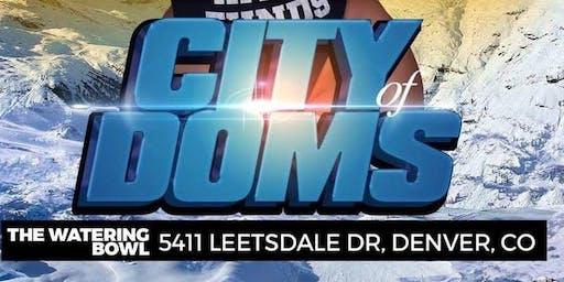 City of Doms: Worst behavior tour DENVER!!