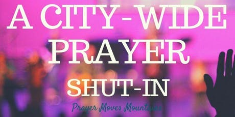 Girlfriend's City-Wide  Prayer Shut-In tickets
