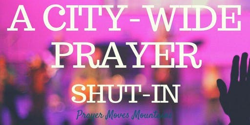 Girlfriend's City-Wide  Prayer Shut-In