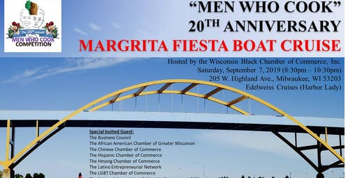 "Men Who Cook ""20th Anniversary"" Margarita Fiesta! Boat Cruise"