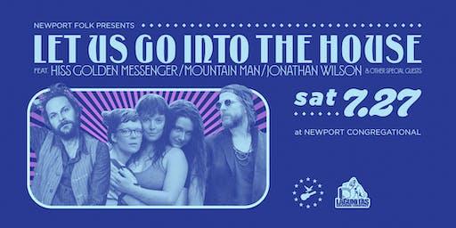 Newport Folk Presents® - Let Us Go Into The House - Hiss Golden Messenger, Mountain Man, Jonathan Wilson