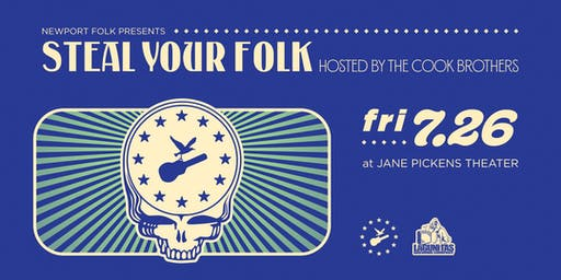 Newport Folk Presents® Steal Your Folk hosted by The Cook Brothers