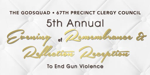 5th Annual Evening of Remembrance & Reflection Reception To End Gun Violence