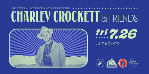 The Texas Music Office & Kessler Presents Charley Crockett and Friends
