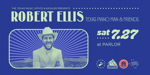The Texas Music Office & Kessler Presents Robert Ellis - Texas Piano Man and Friends