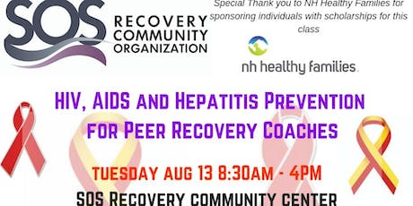 HIV, AIDS and Hepatitis Prevention for Peer Recovery Coaches Summer 2019 tickets