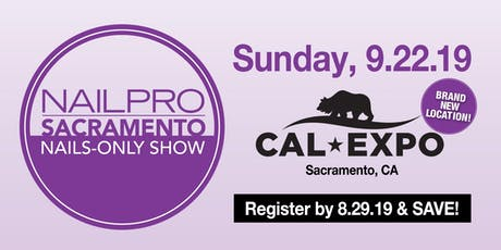 NAILPRO Sacramento Nails-only Show 2019 tickets
