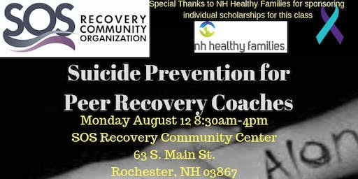 SOS Suicide Prevention for Peer Recovery Coaches Rochester Summer 2019