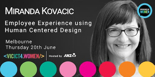 Importance of Women in IT with Miranda Kovacic - Employee Experience using Human Centred Design