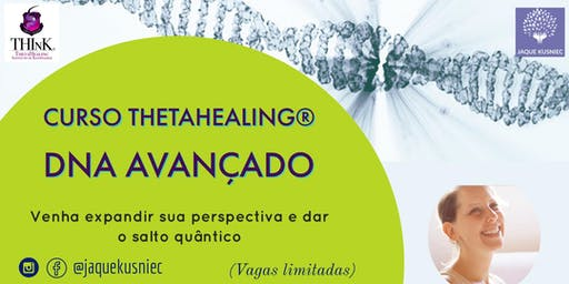 ThetaHealing® - DNA Avançado em Santos com Jaque Kusniec