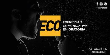 Curso de Oratória: ECO – Expressão Comunicativa em Oratória JULHO.19 ingressos