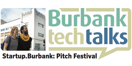2019 Startup.Burbank: Pitch Festival | Presented by the City of Burbank in Partnership with TechFire tickets