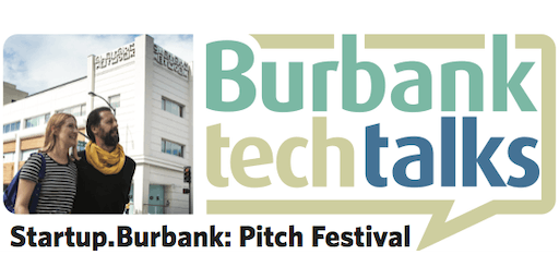 2019 Startup.Burbank: Pitch Festival | Presented by the City of Burbank in Partnership with TechFire