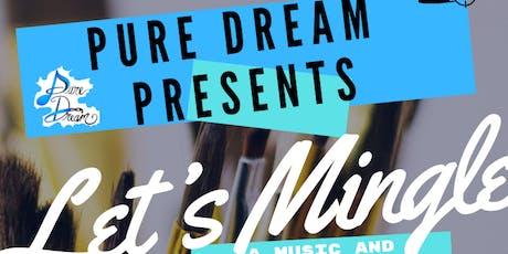 PURE DREAM Music & Art Festival [Let's Mingle] tickets