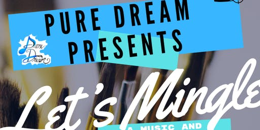 PURE DREAM Music & Art Festival [Let's Mingle]