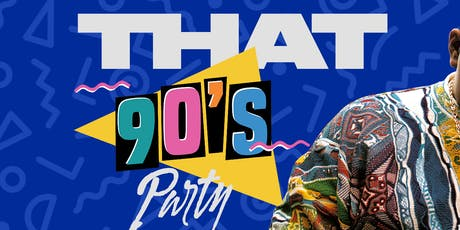 90s All Night All Genres - That 90s Party  tickets