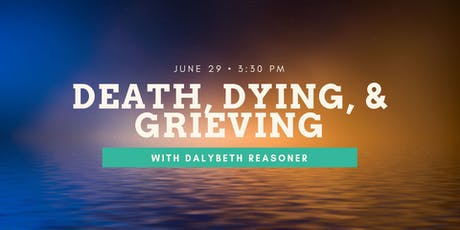 Death, Dying, and Grieving with Dalybeth Reasoner tickets