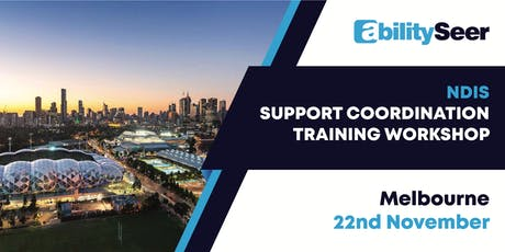NDIS Support Coordination Training Workshop - 22 November 2019, Melbourne tickets
