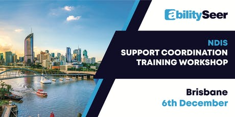 NDIS Support Coordination Training Workshop - 6 December 2019, Brisbane tickets