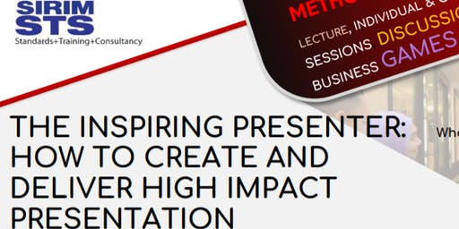 The Inspiring Presenter: Create and Deliver High Impact Presentations