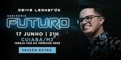 Seminário Futuro | SESSÃO EXTRA | CUIABA-MT
