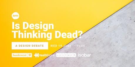 Is Design Thinking Dead? A Design Debate. tickets