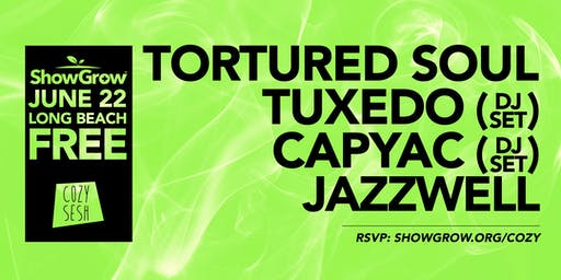 ShowGrow's Cozy Sesh 5: Tortured Soul, Tuxedo (dj set), & Capyac (dj set)!