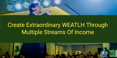 [FREE Penang Seminar] Creating Extraordinary WEALTH Through Multiple Streams Of Income tickets
