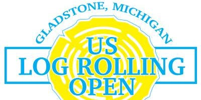 2019 US Log Rolling Open hosted by KRICK, LLC in Gladstone, MI