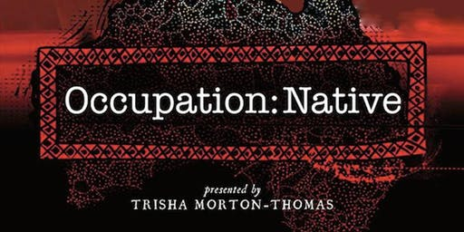 Occupation: Native - Wed 19th June - Melbourne