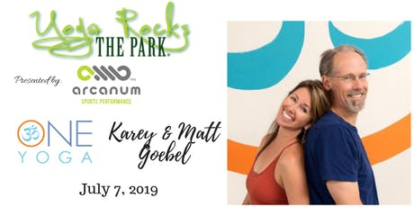 Yoga Rocks the Park July 7th.  Free Admission Provided by ONE Yoga Karey & Matt Goebel Teaching! tickets