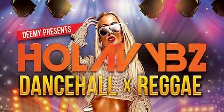 """H O L A V Y B Z  """" Dancehall x Reggae Style '' tickets"""