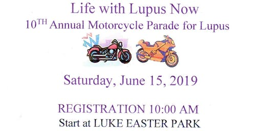 Life with Lupus Now 10th Annual Motorcycle Parade for Lupus