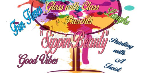 "Glass with Class Presents ""Sippin Beauty"""