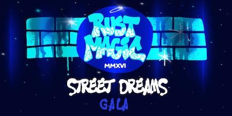 RUST MAGIC STREET DREAMS GALA tickets