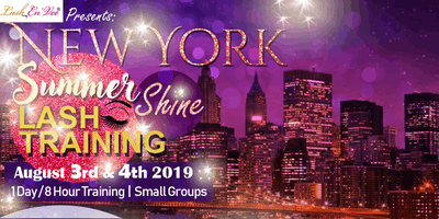 New York Summer Shine Lash Training Tour