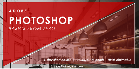 Photoshop Basics from Zero | 1-day Short Course | 10 CCD CIDB points tickets