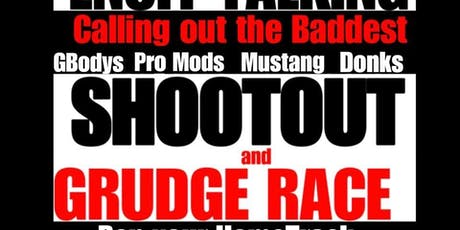 ENUFF TALKING Grudge race 28/29 Shoot Out JULY 13 @ SGMP Adel Ga tickets