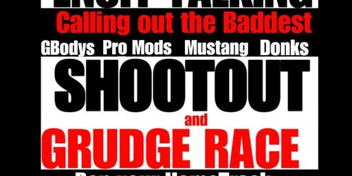 ENUFF TALKING Grudge race 28/29 Shoot Out JULY 13 @ SGMP Adel Ga