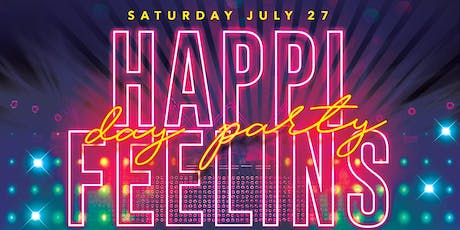 HAPPI FEELIN'S-DAY PARTY tickets