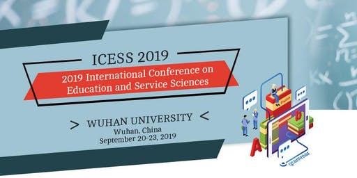 International Conference on Education and Service Sciences (ICESS 2019)
