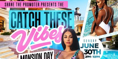 Catch These Vibes Mansion Day Pool Party