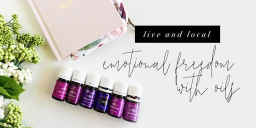 Live & Local: Emotional Freedom with Essential Oils