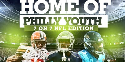 HOME OF PHILLY YOUTH 7 ON 7 NFL EDITION