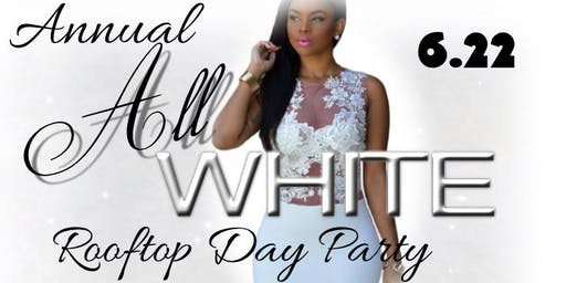 The Rooftop Experience: All White Day Party Part II